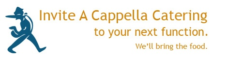 A Cappella Catering -- hopefully their food is better than their website.