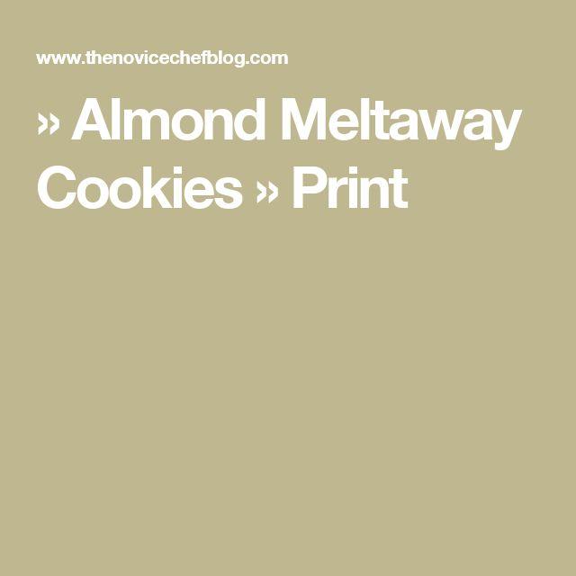 » Almond Meltaway Cookies » Print