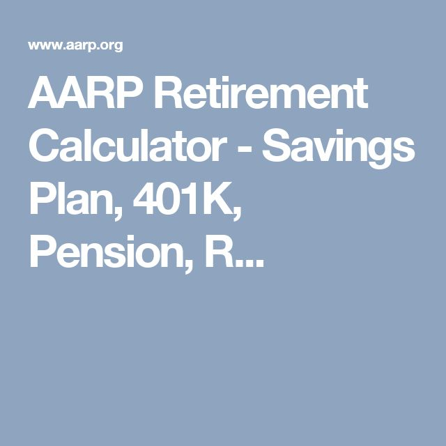 AARP Retirement Calculator - Savings Plan, 401K, Pension, R...