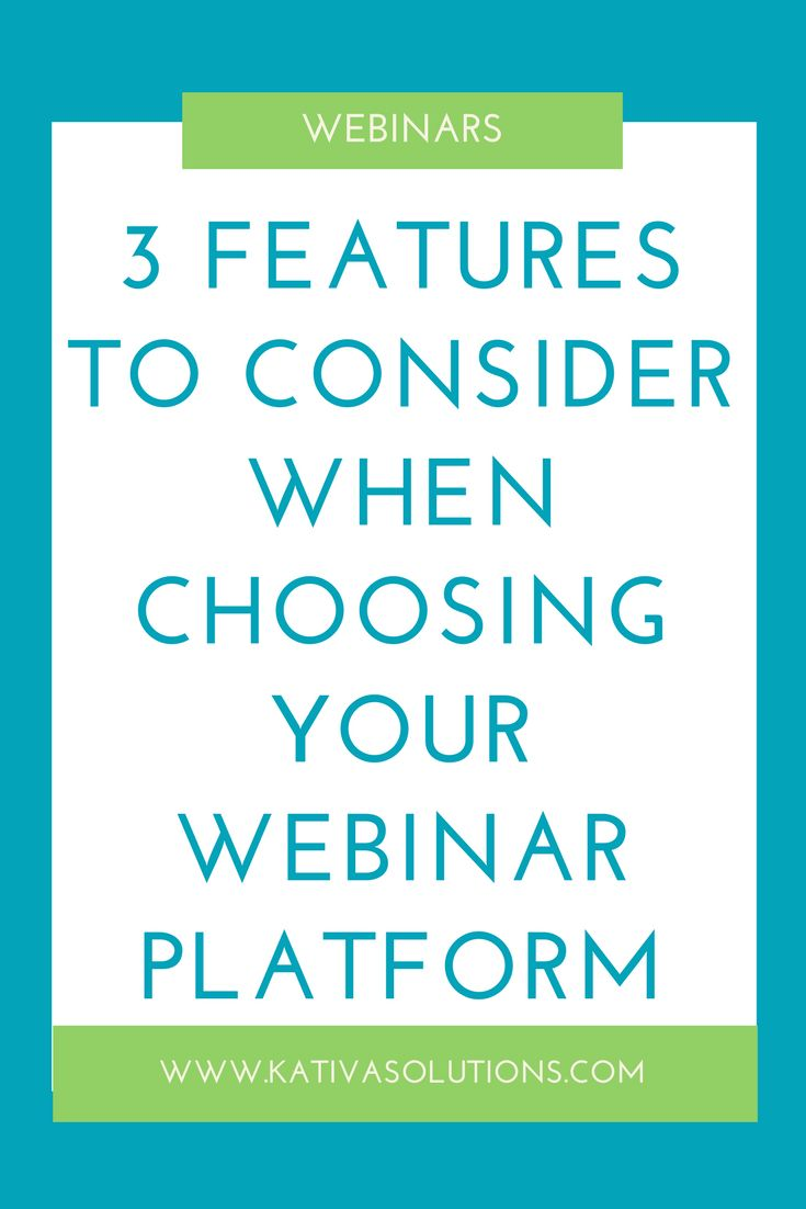 3 features to look for when choosing your webinar platform.