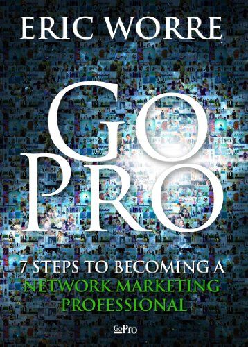 Go Pro - 7 Steps to Becoming a Network Marketing Professional - http://www.learnsale.com/sales-training/books-sales-training/go-pro-7-steps-to-becoming-a-network-marketing-professional/