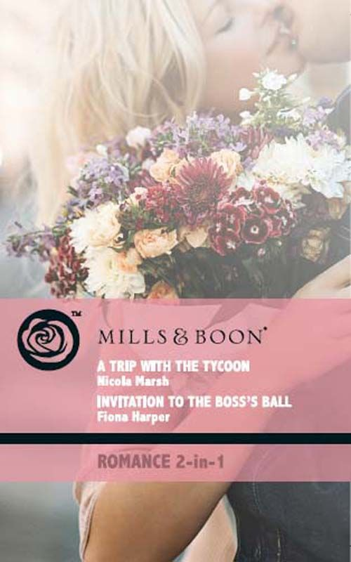 A Trip with the Tycoon: AND Invitation to the Boss's Ball (Mills & Boon Romance): 9780263869651: Amazon.com: Books