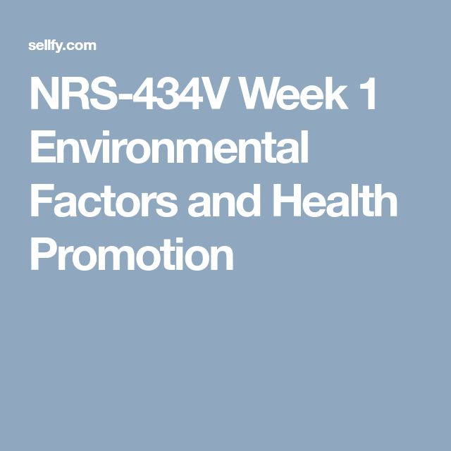 NRS-434V Week 1 Environmental Factors and Health Promotion