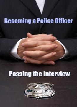Becoming A Police Officer: Passing The Interview