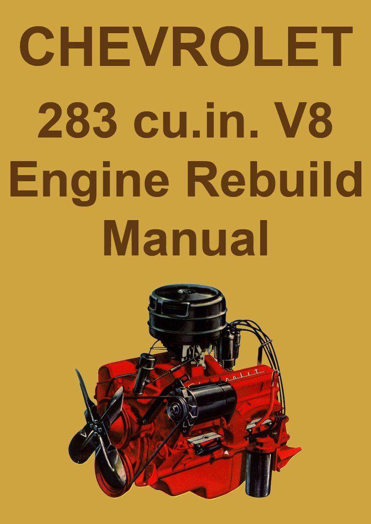 chevrolet 283 cu  in  v8 engine overhaul manual | literature | chevy  trucks, chevy, classic chevy trucks