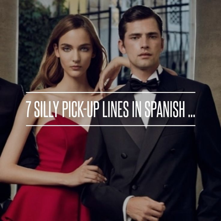 Spanish pickup lines #Funny #Ridiculous