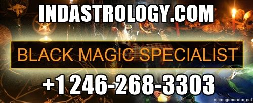 Famous black magic removal specialist in Bridgetown, Barbados,west indies,  call immediately to get rid  with our top  black magic expert in Bridgetown, Barbados,west indies.PanditRaja Ram Jiis provide best black magic removal mantras.He remove completely black magic spells by the help of different mantras within few days. Contact us at indianshiva32@gmail.com or call us on +1 246-268-3303.