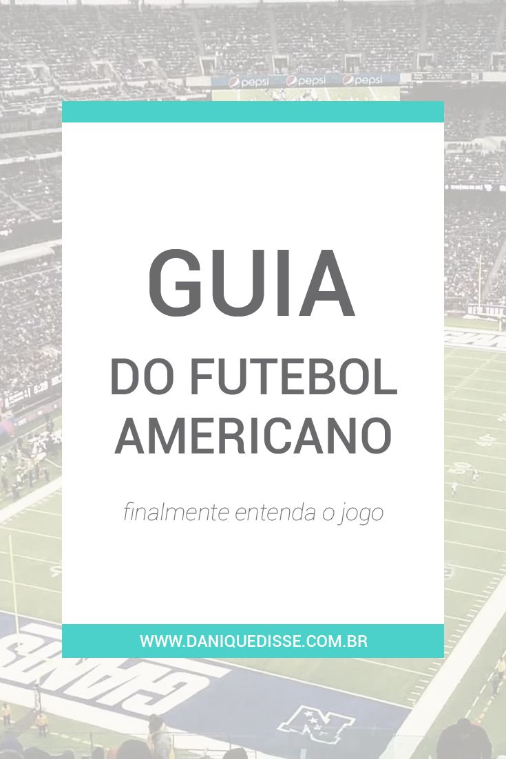 Guia do Futebol Americano - Dani Que Disse #FutebolAmericano #Football
