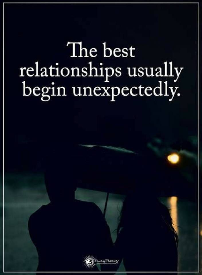 Quotes The best relationships usually begin unexpectedly.