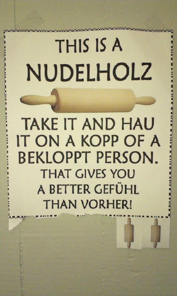 THIS IS A NUDELHOLZ....ohhh ja sehr gut das brauch ich ha ha ha: