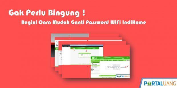 Cara Mengganti Password Wifi Indihome Di 2020 Persandian Kabel Portal