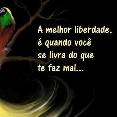 A #melhor #liberdade #acontece quando #você se livra do que lhe #faz mal