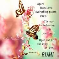 This is just too #Beautiful Bella's and Beau's. The #Way to #Heaven is in your #Heart. :) #Wise_Words from #Rumi. A #Peaceful, and #Blessed weekend to you all, every where. ♥ Bella ♥