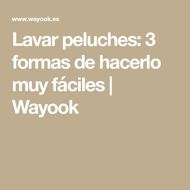 Lavar peluches: 3 formas de hacerlo muy fáciles | Wayook
