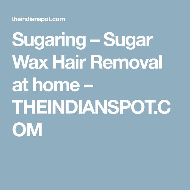 Sugaring – Sugar Wax Hair Removal at home – THEINDIANSPOT.COM
