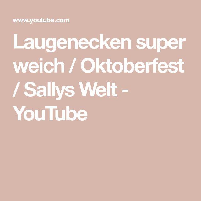 Laugenecken super weich / Oktoberfest / Sallys Welt – YouTube