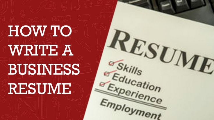 How to Write a Resume |  Expert Advice