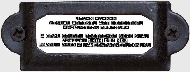 James Parker Contact Details: Artist in residence, Art workshops for schools. Adelaide