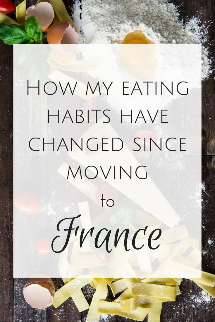 Oui In France How my eating habits have changed since moving to France