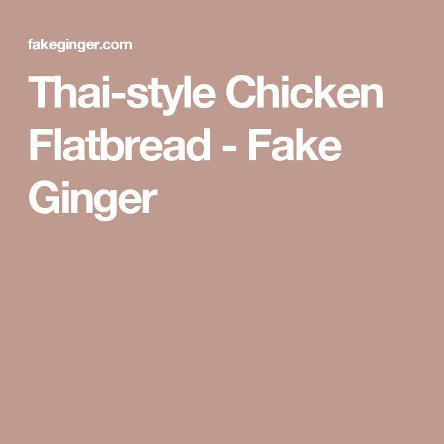 Thai-style Chicken Flatbread - Fake Ginger