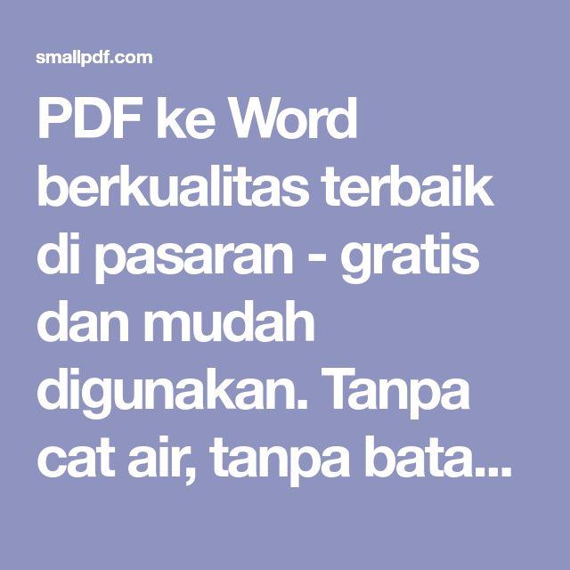 Pdf Ke Word Berkualitas Terbaik Di Pasaran Gratis Dan Mudah Digunakan Tanpa Cat Air Tanpa Batasan Konversi Pdf Ke Word Dalam Hitungan Detik