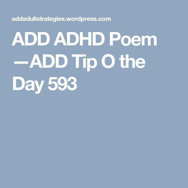 ADD ADHD Poem —ADD Tip O the Day 593