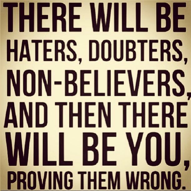 Prove Them Wrong Quotes 17 Best Prove Them Wrong.images On Pinterest  Badass Quotes