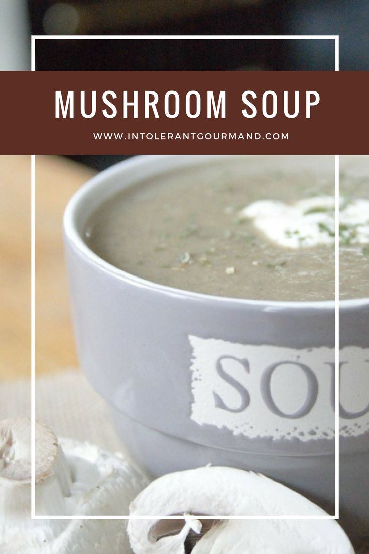 Free from mushroom soup - naturally dairy-free, wheat-free, gluten-free, and suitable for vegans. A deliciously hearty and healthy soup, packed full of nutrients, and quick to make too! www.intolerantgourmand.com