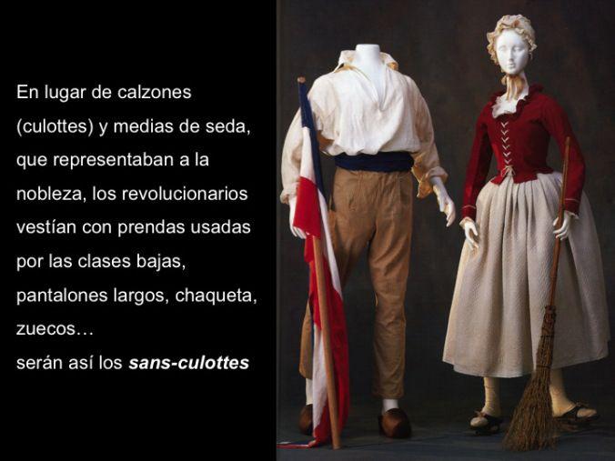 El traje de los revolucionarios en boga durante el período de la revolución.