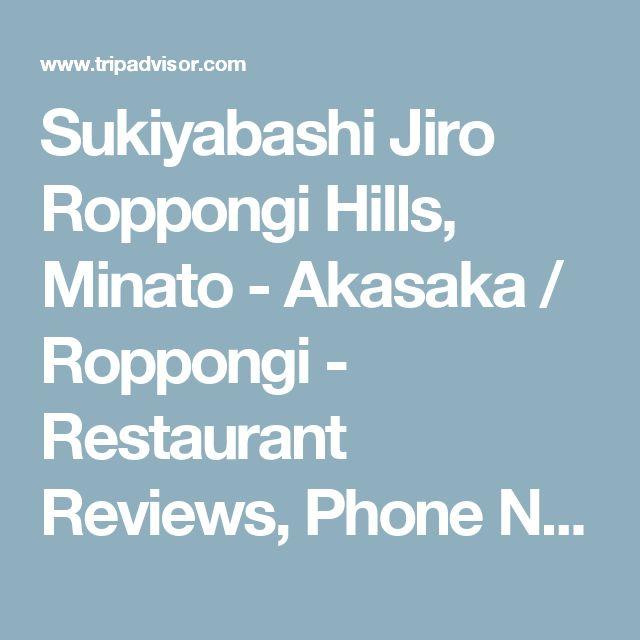 Sukiyabashi Jiro Roppongi Hills, Minato - Akasaka / Roppongi - Restaurant Reviews, Phone Number & Photos - TripAdvisor