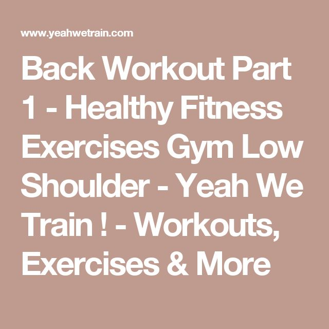 Back Workout Part 1 - Healthy Fitness Exercises Gym Low Shoulder - Yeah We Train ! - Workouts, Exercises & More