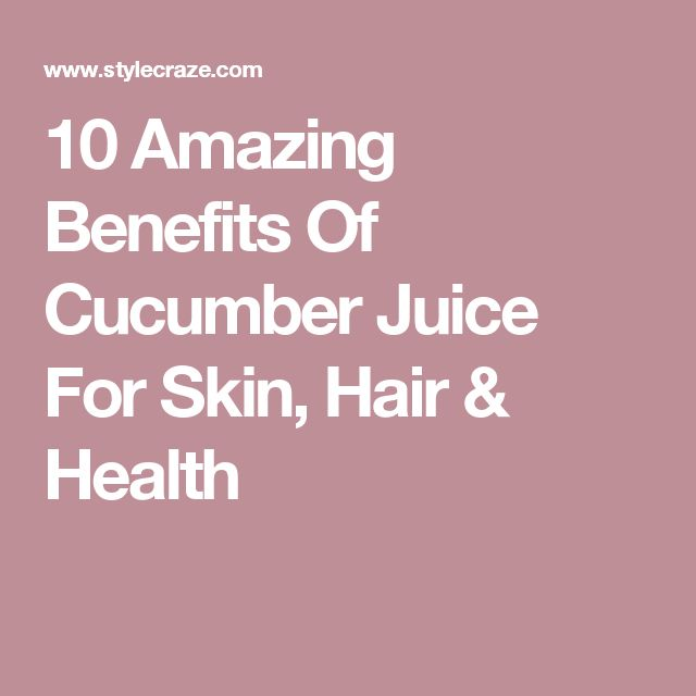 10 Amazing Benefits Of Cucumber Juice For Skin, Hair & Health
