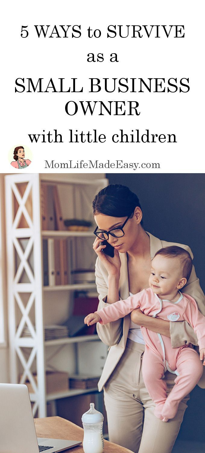 Survive as a Small Business Owner with Little Children - Mom Life Made Easy