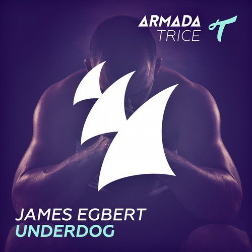 James Egbert — Underdog [Armada Trice] :: Beatport