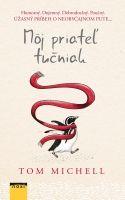 Kniha: Môj priateľ tučniak (Tom Michell) | bux.sk