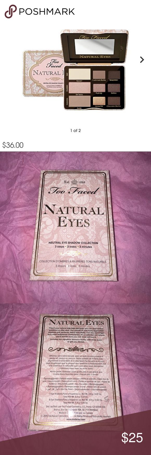 Too Faced Natural Eye Shadow Palette Brand New. Never Used or Swatch. Package has been Sealed . Never Opened. NO Trade. Price Firm. This app took $20% Fee Included.  Retail: $36 + tax. Too Faced Makeup Eyeshadow