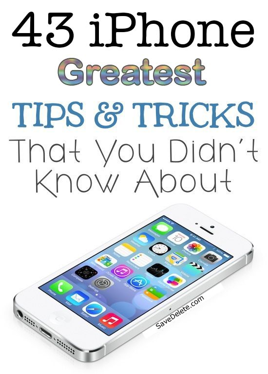 43 Of The Greatest iPhone Tricks