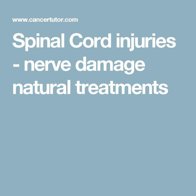 Spinal Cord injuries - nerve damage natural treatments