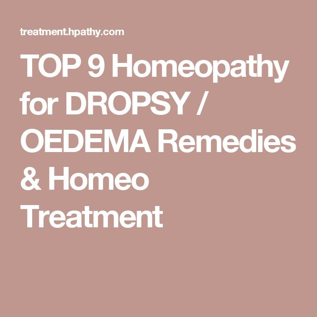 TOP 9 Homeopathy for DROPSY / OEDEMA Remedies & Homeo Treatment