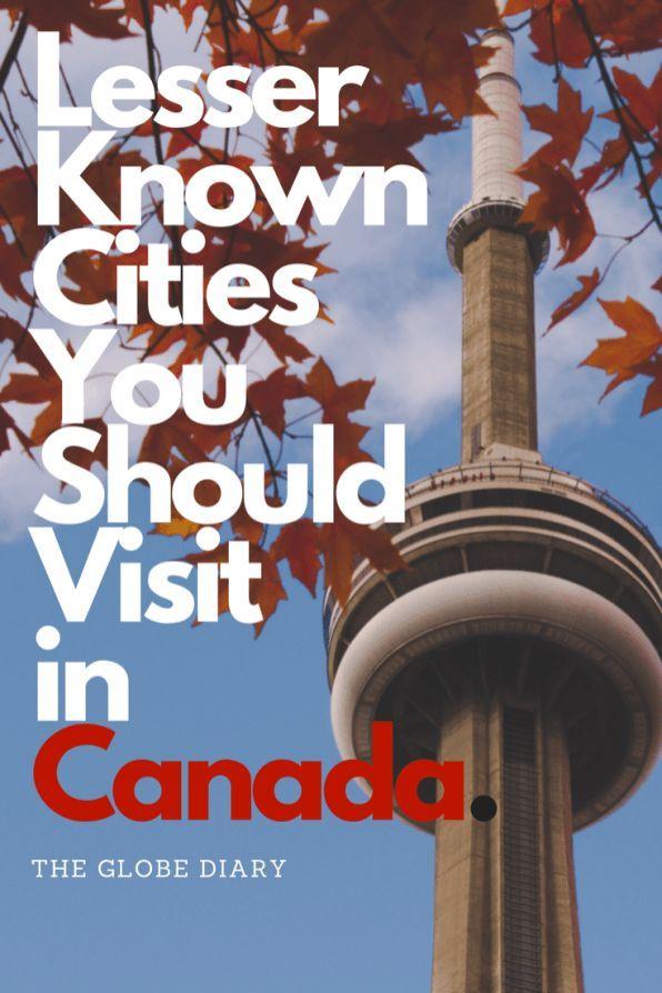 Lesser Known Canadian Cities You Should Visit! #ExploreCanada