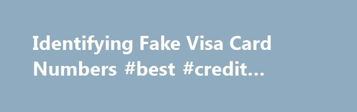 Identifying Fake Visa Card Numbers #best #credit #reports http://credit.remmont.com/identifying-fake-visa-card-numbers-best-credit-reports/  #get free credit score # Identifying Fake Visa Card Numbers While credit card fraud is nothing new, the issue of Read More...The post Identifying Fake Visa Card Numbers #best #credit #reports appeared first on Credit.