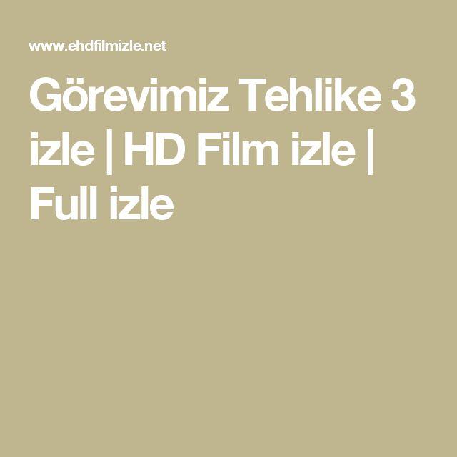 Görevimiz Tehlike 3 izle | HD Film izle | Full izle