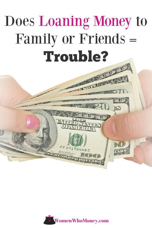 Is It A Bad Idea To Loan Money To Family Or Friends Loan Money Money Personal Loans