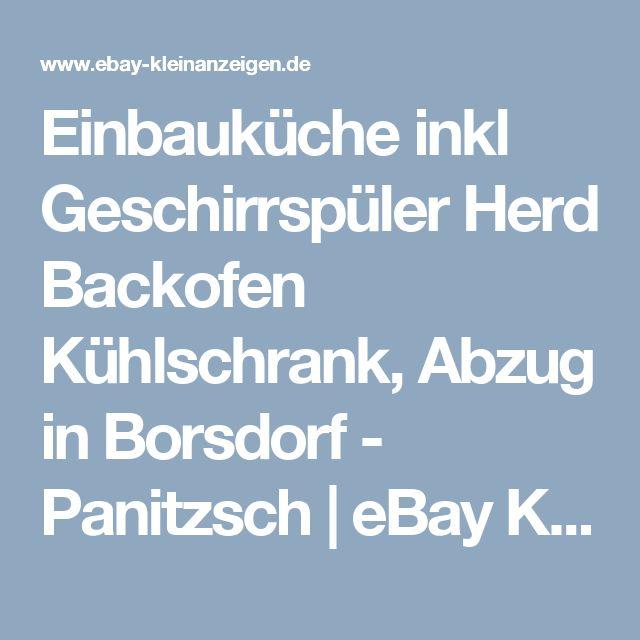 Fresh Einbauk che inkl Geschirrsp ler Herd Backofen K hlschrank Abzug in Borsdorf Panitzsch eBay Kleinanzeigen