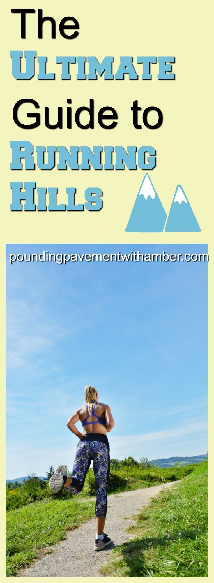 Here is your ultimate guide to make running hills part of your training program for your next half or full marathon!