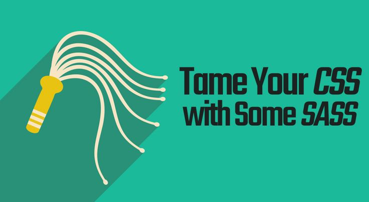 Tame your CSS with some Sass | Learn Sass CSS | Sass tutorial