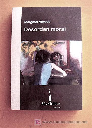 """Margaret Atwood """"Desorden Moral"""""""