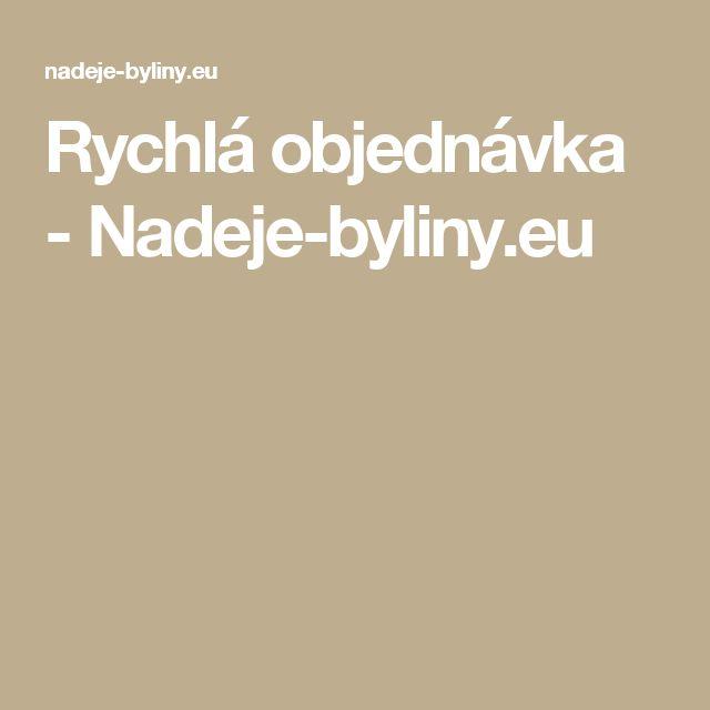 Rychlá objednávka - Nadeje-byliny.eu