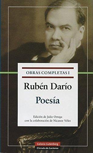Obras completas / Rubén Darío ; edición de Julio Ortega ; con la colaboración de Nicanor Vélez