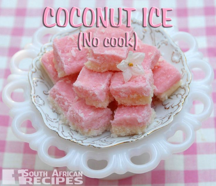 South African Recipes COCONUT ICE No cook, quick to make and super addictive! Only 5 ingredients...
